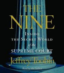 The Nine: Inside the Secret World of the Supreme Court (Audio CD) (Abridged)