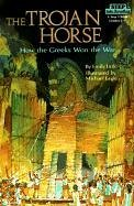 The Trojan Horse: How the Greeks Won the War (Step Into Reading: A Step 4 Book (Hardcover))