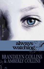 Always Watching (Rayne Tour Bk 1)