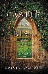 Castle on the Rise (A Lost Castle Novel)
