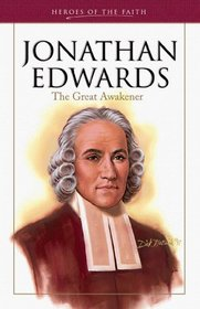 Jonathan Edwards: The Great Awakener (Heroes of the Faith)