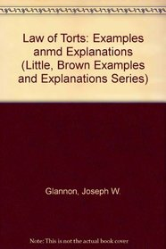 The Law of Torts: Examples and Explanations (Little, Brown Examples and Explanations Series)