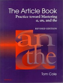 The Article Book : Practice Toward Mastering a, an, and the