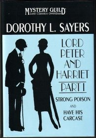 Lord Peter and Harriet, Part 1: Strong Poison and Have His Carcase