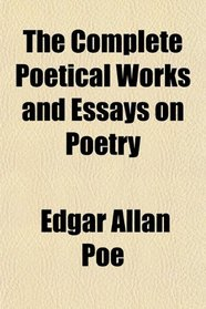The Complete Poetical Works and Essays on Poetry