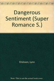 Dangerous Sentiment (Super Romance S)