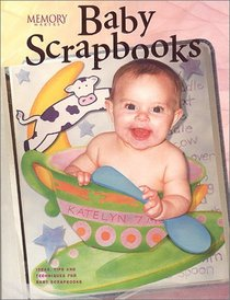 Baby Scrapbooks: Ideas, Tips, and Techniques for Baby Scrapbooks