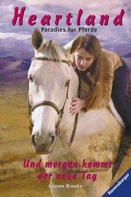 Heartland 09. Und morgen kommt der neue Tag. Paradies f�r Pferde. ( Ab 12 J.).
