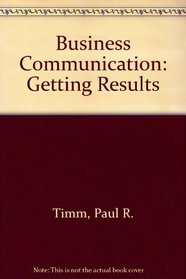Business Communication: Getting Results