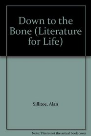 Down to the Bone (Literature for Life)