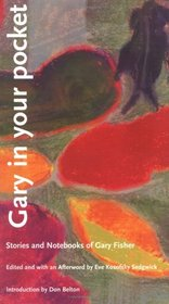 Gary in Your Pocket: Stories and Notebooks of Gary Fisher (Series Q)