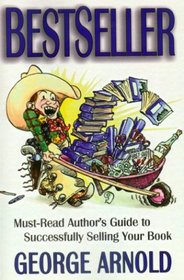 Bestseller: Must Read Authors Guide To Successfuly Selling Your Book
