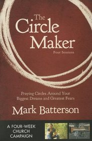 The Circle Maker Curriculum Kit: Praying Circles Around Your Biggest Dreams and Greatest Fears