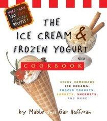Ice Cream & Frozen Yogurt Cookbook: Enjoy Homemade Ice Creams, Frozen Yogurts, Sorbets, Sherbets, and More