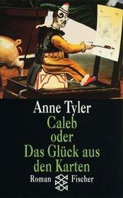 Caleb oder Das Gl�ck aus den Karten. Roman.