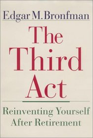 The Third Act: Reinventing Yourself After Retirement
