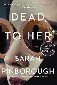 Dead to Her (Larger Print)