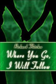 Where You Go, I Will Follow