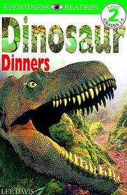 Dinosaur Dinners (Eyewitness Readers, Level 2)