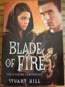 Blade of Fire (Icemark Chronicles, Bk 2)