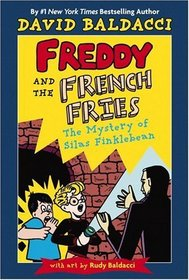 Freddy and the French Fries #2:  The Mystery of Silas Finklebean