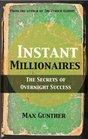 Instant Millionaires The Secrets of Overnight Success