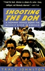 Shooting the Boh : A Woman's Voyage Down the Wildest River in Borneo (Vintage Departures)