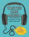 Tastes Like Music 17 Quirks of the Brain and Body