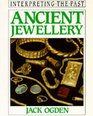Ancient Jewellery (Interpreting the Past Series)