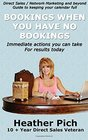 Bookings When You Have No Bookings: Direct Sales/Network Marketing and Beyond Guide to Keeping your Calendar Full
