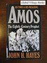 Amos the Eighth-Century Prophet His Time and His Preaching