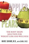Apples  Pears The Body Shape Solution for Weight Loss and Wellness