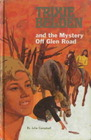 Trixie Belden and the Mystery off Glen Road (Trixie Belden, Bk 5)