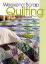 Weekend Scrap Quilting