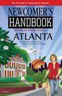 Newcomer's Handbooks for Moving to and Living in Atlanta Including Fulton DeKalb Cobb Gwinnett and Cherokee Counties