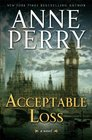 Acceptable Loss (William Monk, Bk 17)