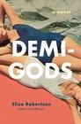 Demi-Gods: A Novel