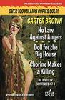 No Law Against Angels / Doll for a Big House / Chorine Makes a Killing