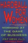 Hardball for Women : Winning at the Game of Business