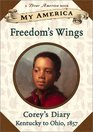 Freedom's Wings: Corey's Underground Railroad Diary, Book One (My America)