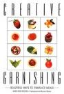 Creative Garnishing Beautiful Ways to Enhance Meals