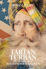 The Tartan Turban In Search of Alexander Gardner