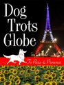 Dog Trots Globe  To Paris  Provence