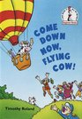 Come Down Now, Flying Cow! (Beginner Books, No 81)