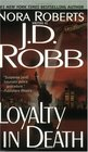 Loyalty in Death (In Death, Bk 9)