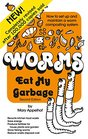 Worms Eat My Garbage How to Set Up and Maintain a Worm Composting System 2nd Edition