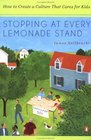 Stopping at Every Lemonade Stand  How to Create a Culture That Cares for Kids
