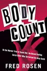 Body Count On the Murder Trail of Bayou Red the Record Setting Serial Killer Who Terrorized the Deep South