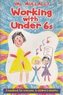 Working with Under 6s: A Handbook for Leaders in Children's Ministry