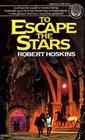 To Escape the Stars